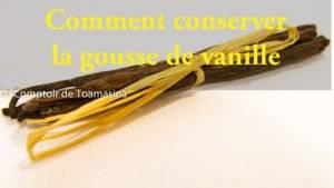 Comment conserver les gousses de vanille