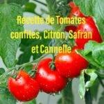 Recette de Tomates confites, citron, safran et cannelle.
