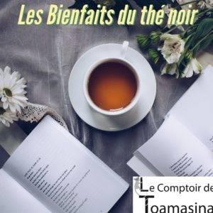 Tout savoir sur les bienfaits du thé noir