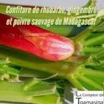 Recette de Confiture de rhubarbe, gingembre et poivre sauvage