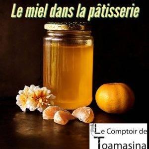 Tout savoir pour utiliser le miel dans la pâtisserie