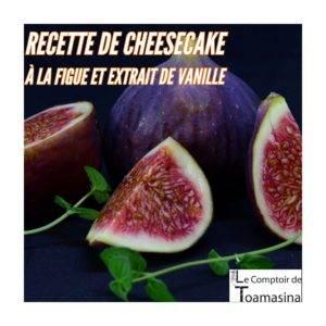 Recette cheesecake figue et extrait de vanille