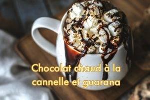 Chocolat chaud à la cannelle de Ceylan et guarana