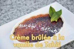 Crème brûlée à la vanille de Tahiti