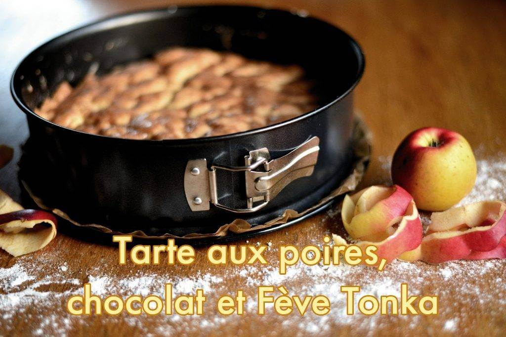 Tarte aux poires, chocolat et Fève Tonka
