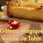 Recette de Pâtisserie Gâteau Magique à la vanille