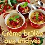 crème brûlée aux endives, parmesan et poivre sauvage de Madagascar
