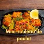 mini-rouleaux de poulet