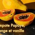 Recette de Compote papaye, orange et vanille
