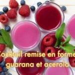 Recette Cocktail Forme Guarana et Acérola