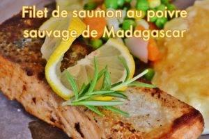 Recette Filets de saumon au poivre sauvage de Madagascar