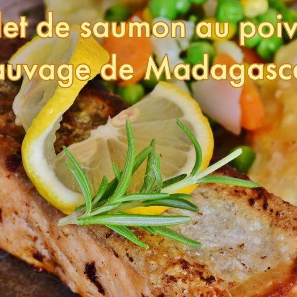 Filets de saumon au poivre sauvage de Madagascar
