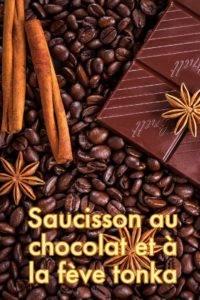 Saucisson au chocolat et à la fève tonka