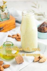 Recette de Smoothie Lait, Açai, Banane et Mangue