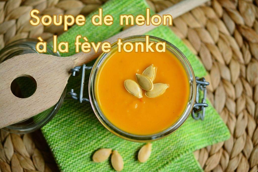 soupe de melon à la fève tonka