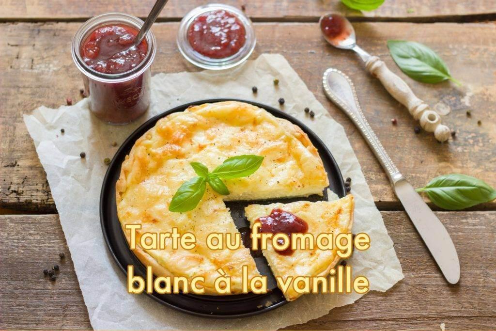 recette de Tarte au fromage blanc à la vanille
