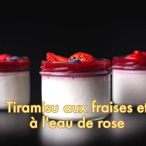 Tiramisu aux fraises et à l'eau de rose