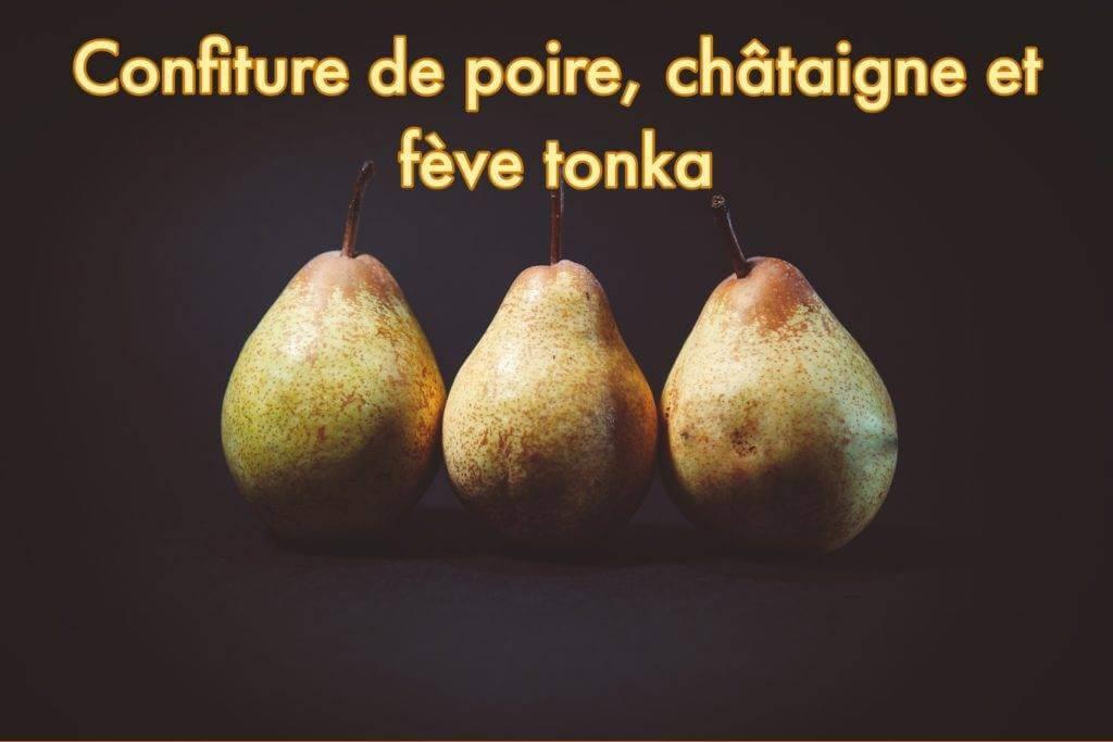 Recette de Confiture de poire, châtaigne et fève tonka