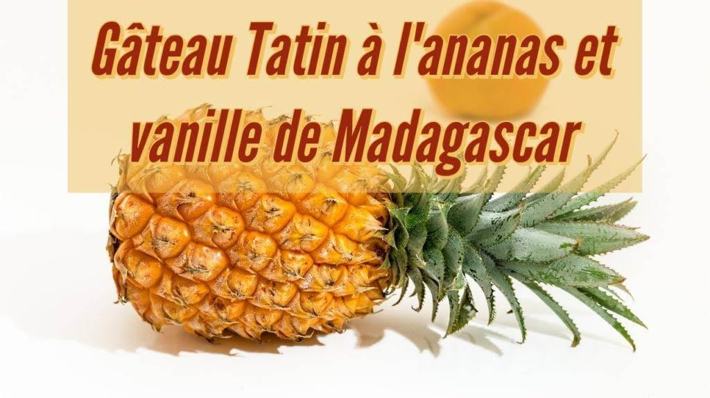 Gâteau Tatin à l'ananas et vanille de Madagascar