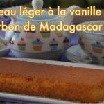 Recette de Gâteau léger à la vanille bourbon de Madagascar
