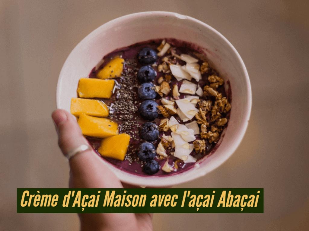 Achat et ve,te d'açai en poudre Abaçai avec la recette crème d'açai
