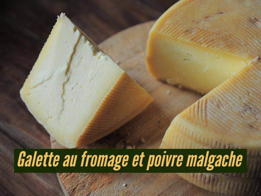Recette de Galette au fromage et poivre malgache