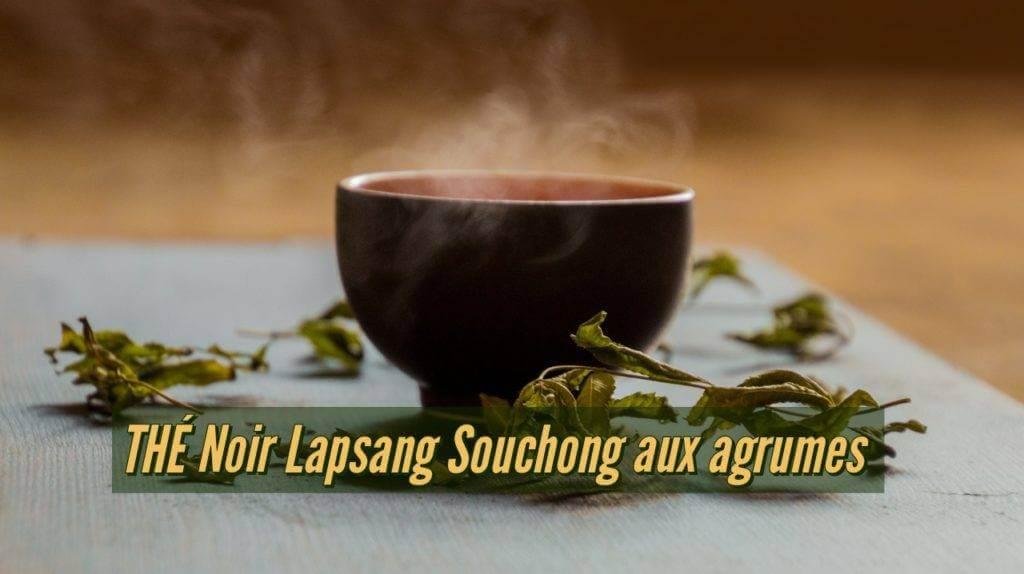 THÉ Noir Lapsang Souchong aux agrumes